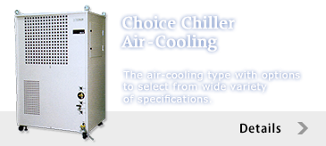 Choice Chiller, Air-cooling