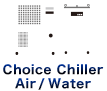 Choice Chiller, Water/Air-cooling